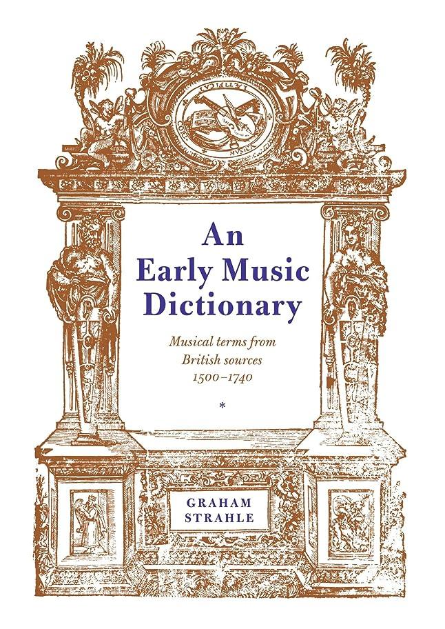 止まる後退するに関してAn Early Music Dictionary: Musical Terms from British Sources 1500-1740 (Cambridge Musical Texts and Monographs)