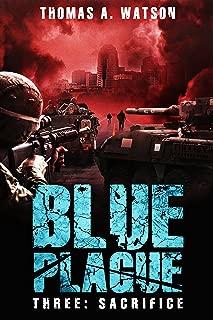 Blue Plague: Sacrifice (Blue Plague Book 3)