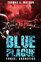 Blue Plague: Sacrifice: A Zombie Apocalypse Thriller (Book 3)