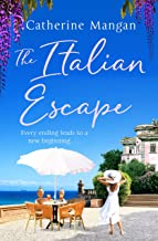 The Italian Escape: A feel-good holiday romance set in Italy - the PERFECT beach read for summer 2021