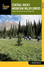 Central Rocky Mountain Wildflowers: Including Yellowstone And Grand Teton National Parks (Wildflower Series)