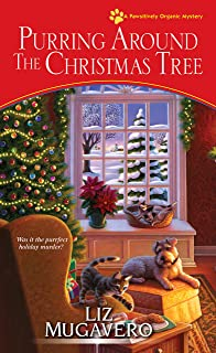Purring around the Christmas Tree (A Pawsitively Organic Mystery Book 6)