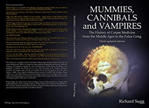 Mummies, Cannibals and Vampires: The History of Corpse Medicine from the Middle Ages to the Falun Gong (English Edition)