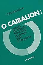 O Caibalion: Estudo da Filosofia Hermética do Antigo Egito e da Grécia