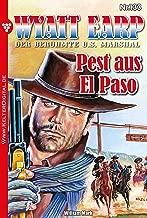 Wyatt Earp 133 – Western: Pest aus El Paso (German Edition)