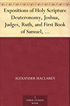 Expositions of Holy Scripture Deuteronomy, Joshua, Judges, Ruth, and First Book of Samuel,Second Samuel, First Kings, and Second Kings chapters I to VII
