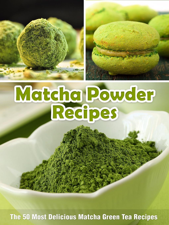 ステージ次代替Matcha Powder Recipes: The 50 Most Delicious Matcha Green Tea Recipes (Superfood Recipes Book 6) (English Edition)