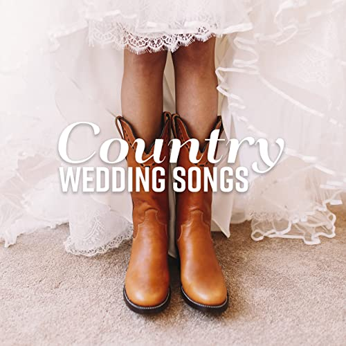 Country Wedding Songs Special Wild West Collection For First Dance