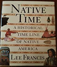 Native Time: An Historical Timeline of Native America