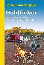 Goldfieber: Wie ich in Australiens Outback reich werden wollte (National Geographic Taschenbuch 40460) (German Edition)