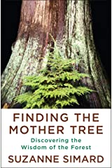 Finding the Mother Tree: Discovering the Wisdom of the Forest Kindle Edition