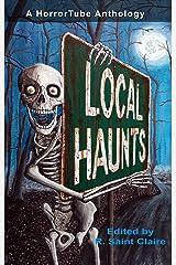 Local Haunts: a HorrorTube Anthology Kindle Edition