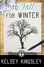 To Fall for Winter (Kinney Brothers Book 2)