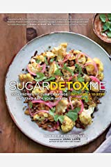 SugarDetoxMe: 100+ Recipes to Curb Cravings and Take Back Your Health Kindle Edition