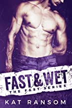 Fast & Wet: A Formula 1 Racing Romance (The Fast Series Book 2)