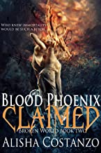 Blood Phoenix: Claimed (Broken World Book 2)