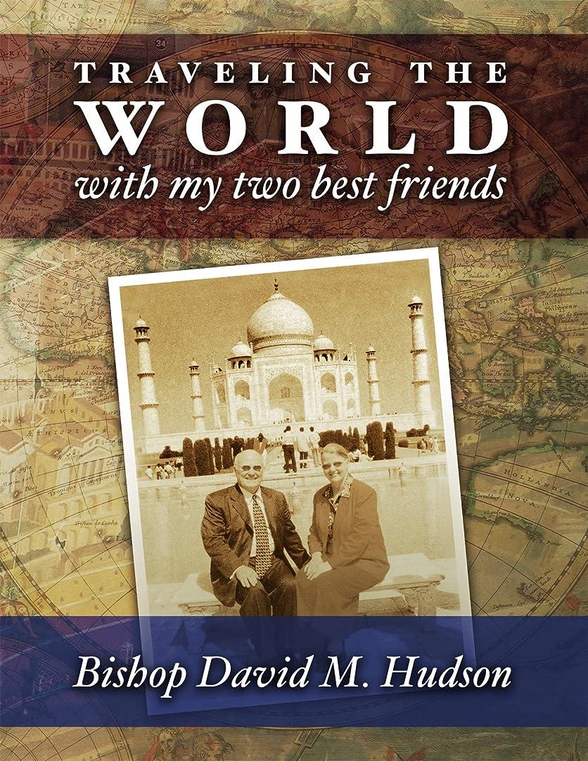 必要とする中間政治Traveling The World With My Two Best Friends (English Edition)