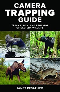 Camera Trapping Guide: Tracks, Sign, and Behavior of Eastern Wildlife