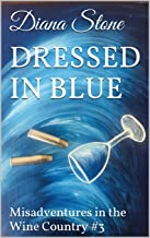 Dressed in Blue: Misadventures in the Wine Country #3