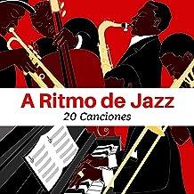 A Ritmo de Jazz: 20 Canciones - La Música Instrumental Ideal Crear una Ambiente de Relax y Confort Escuchar en Casa o Trabajo