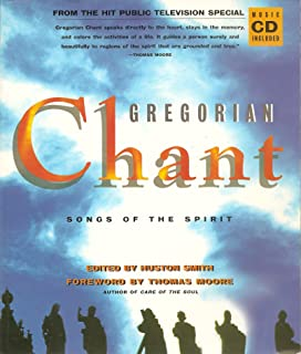 Gregorian Chant: Songs of the Spirit (book PLUS music CD) (Illustrated book based on the PBS Special plus a music CD of 13 chants newly selected by Ismael Fernandez de la Cuesta)