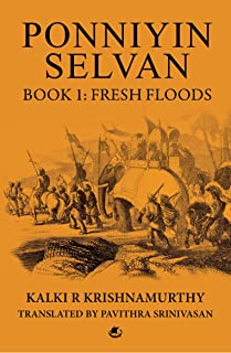 Ponniyin Selvan Book 1: Fresh Floods