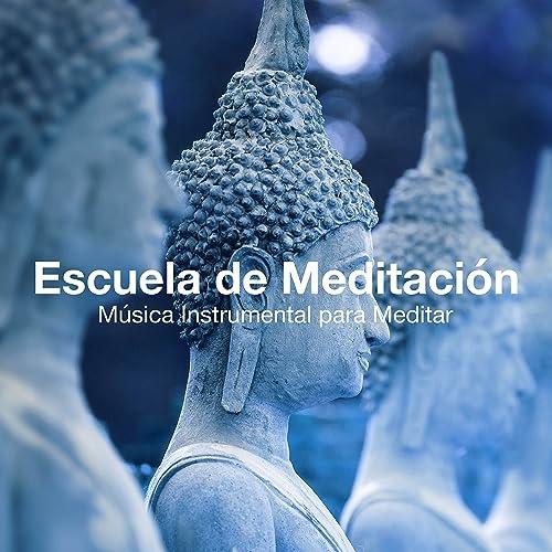 Escuela de Meditación: Música Instrumental para Meditar ...