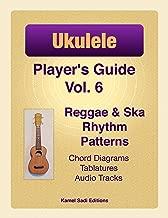 Ukulele Player's Guide Vol. 6: Reggae & Ska Rhythm Patterns