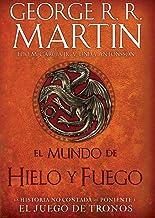 El Mundo de hielo y fuego / The World of Ice & Fire (Spanish Edition)
