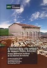 El Horreum de la villa romana de Veranes (Gijón, Asturias). Primer testimonio material de los hórreos de Asturias (ARTE Y ...