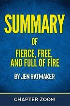 Summary of Fierce, Free, and Full of Fire by Jen Hatmaker
