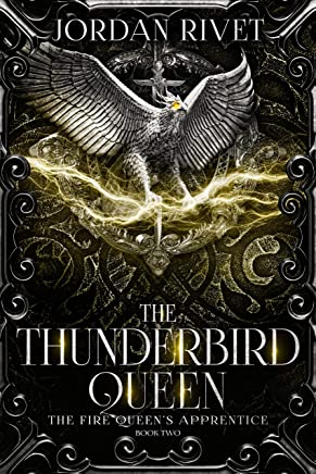 The Thunderbird Queen (The Fire Queen's Apprentice Book 2) (English Edition)