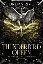 The Thunderbird Queen (The Fire Queen's Apprentice Book 2)
