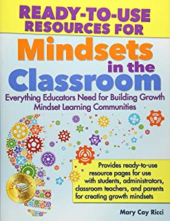 Ready-to-Use Resources for Mindsets in the Classroom: Everything Educators Need for Building Growth Mindset Learning Communities