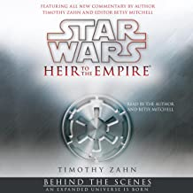 Star Wars: Heir to the Empire: Behind the Scenes - an Expanded Universe Is Born: Star Wars: The Thrawn Trilogy - Legends