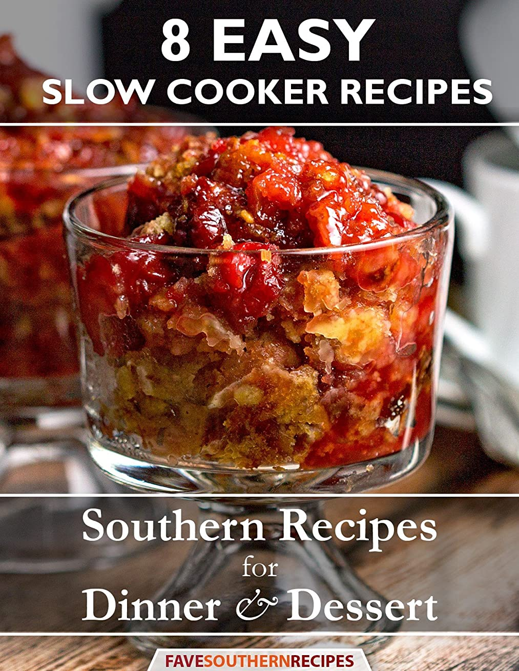 有効反対した応答8 Easy Slow Cooker Recipes: Southern Recipes for Dinner and Dessert (English Edition)