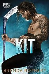Kit: A Chicago Blaze Hockey Romance Kindle Edition