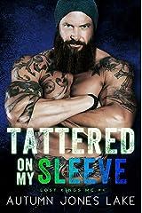 Tattered on My Sleeve (Lost Kings MC #4) Kindle Edition