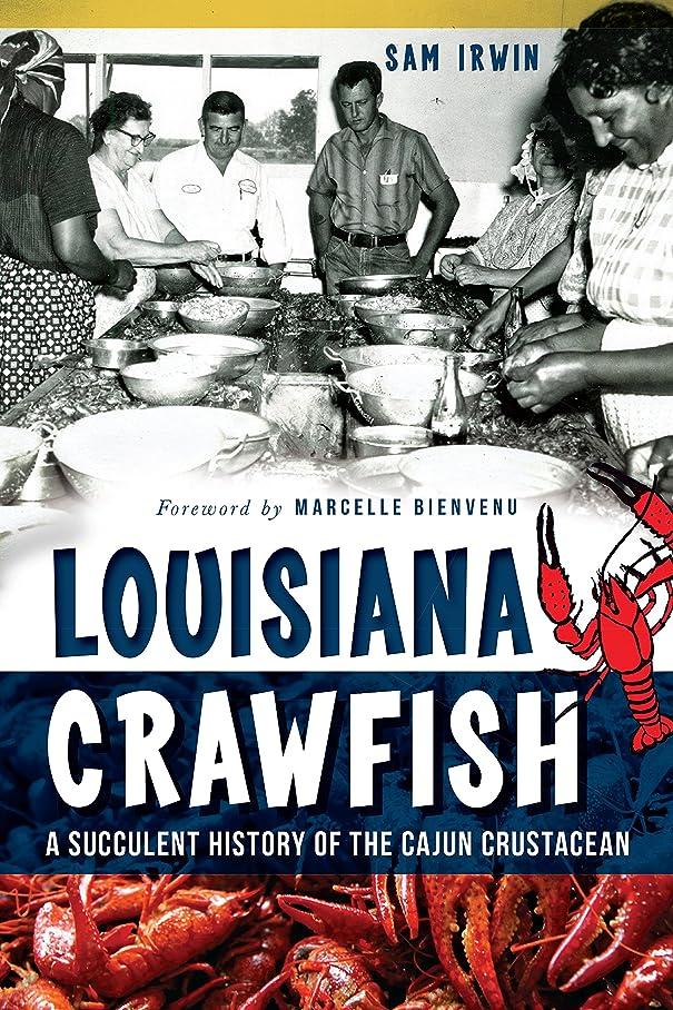 まもなく枕インサートLouisiana Crawfish: A Succulent History of the Cajun Crustacean (American Palate) (English Edition)