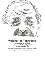 Waiting For Tennessee: an account of the premiere of Tennessee Williams'