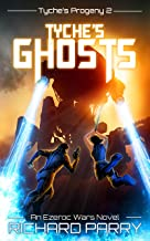 Tyche's Ghosts: A Space Opera Adventure Science Fiction Epic (Ezeroc Wars Book 5)