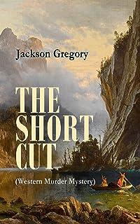 THE SHORT CUT (Western Murder Mystery)