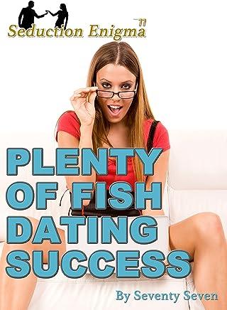 Plenty of Fish Dating Success: Attract & Seduce Girls Online