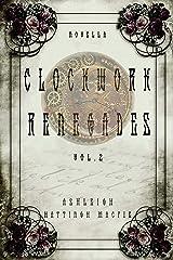 Clockwork Renegades: Vol. 2 Kindle Edition