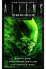 The Complete Aliens Omnibus: Volume One (Earth Hive, Nightmare Asylum, The Female War) Kindle Edition