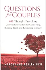 Questions for Couples: 469 Thought-Provoking Conversation Starters for Connecting, Building Trust, and Rekindling Intimacy (Activity Books for Couples Series Book 3) Kindle Edition