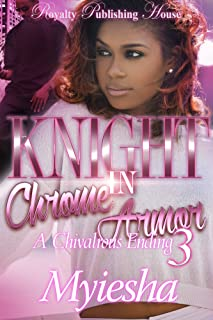 Knight In Chrome Armor 3: A Chivalrous Ending