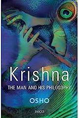 Krishna: The Man & His Philosophy Kindle Edition