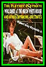The Playboy Playmate Who Dined At The Nixon White House: And Other Cottontail Anecdotes (English Edition)