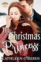 His Christmas Princess (The Princess Brides Book 2)